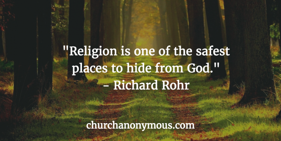 Quote by Richard Rohr Hiding from God in Religion