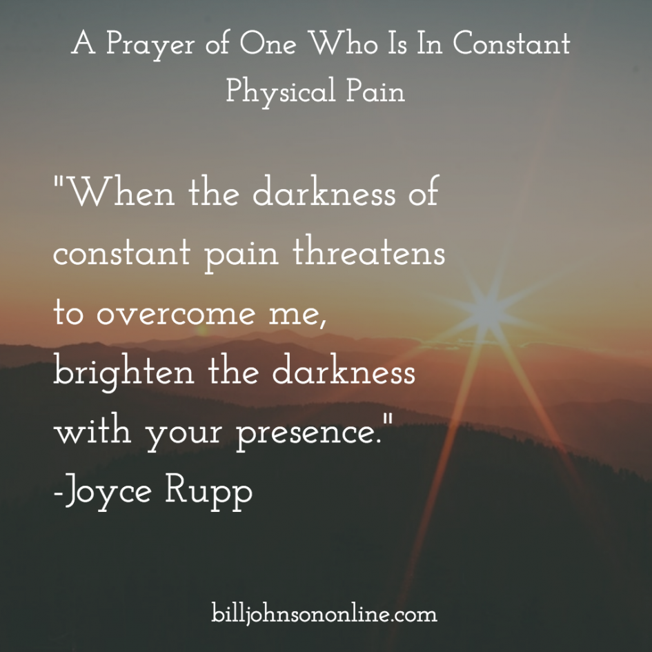 A Prayer of One Who Is In Constant Physical Pain - by Joyce Rupp